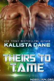Download ebook Theirs to Tame by Kallista Dane (.ePUB)(.AZW)