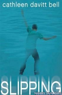 Download ebook Slipping by Cathleen Davitt Bell (.ePUB)