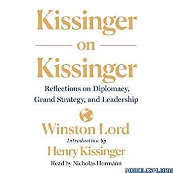 Kissinger on Kissinger by Winston Lord