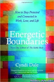Download ebook Energetic Boundaries by Cyndi Dale (.ePUB)