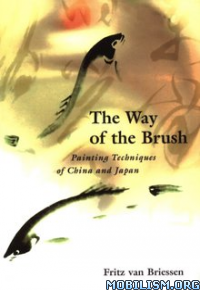 Download ebook The Way of the Brush by Fritz van Briessen (.ePUB)