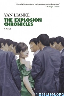Download ebook The Explosion Chronicles by Yan Lianke (.ePUB)