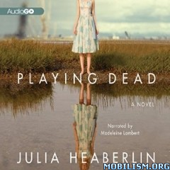 Download ebook Playing Dead by Julia Heaberlin (.MP3)