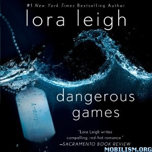 Download Dangerous Games by Lora Leigh (.MP3)
