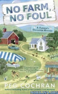Download No Farm, No Foul by Peg Cochran (.ePUB)(.MOBI)