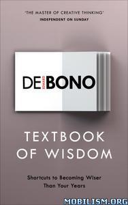 Textbook of Wisdom by Edward De Bono