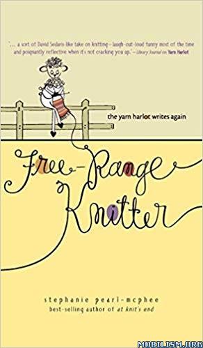 Free-Range Knitter by Stephanie Pearl-McPhee
