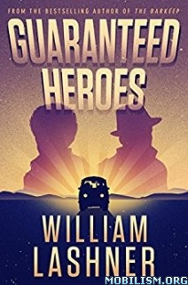 Download ebook Guaranteed Heroes by William Lashner (.MP3)
