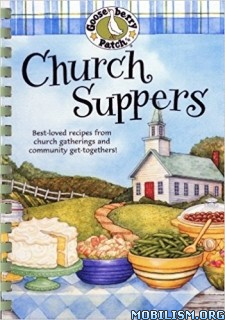 Download Church Suppers Cookbook by Gooseberry Patch (.PDF)
