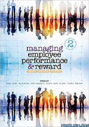 Managing Employee Performance and Reward by John Shields