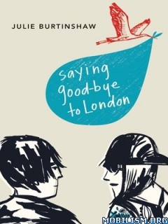 Download Saying Good-bye to London by Julie Burtinshaw (.ePUB)