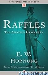Download ebook Raffles: The Amateur Cracksman by E. W. Hornung (.ePUB)