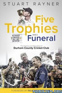 Five Trophies and a Funeral by Stuart Rayner