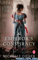 Download ebook The Emperor's Conspiracy by Michelle Diener (.ePUB)
