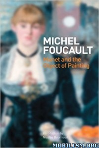 Download ebook Manet & the Object of Painting by Michel Foucault (.PDF)
