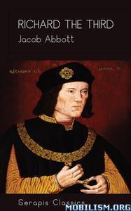 Richard the Third by Jacob Abbott