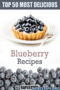 Download ebook Top 50 Most Delicious Blueberry... by Julie Hatfield (.ePUB)