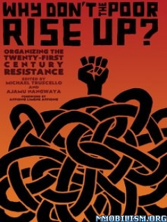 Why Don't the Poor Rise Up? by Michael Truscello+