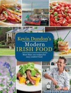 Modern Irish Food by Kevin Dundon