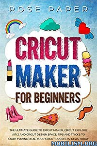 Cricut Maker for Beginners by Rose Paper