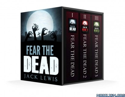 Download Fear the Dead Box Set (1-4) by Jack Lewis (.ePUB)(.MOBI)