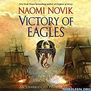 Download ebook Victory of Eagles by Naomi Novik (.MP3)