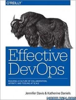 Download Effective DevOps by Jennifer Davis, Katherine Daniels(.PDF)