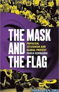The Mask and the Flag by Paolo Gerbaudo