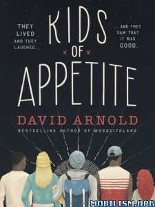Download ebook Kids of Appetite by David Arnold (.ePUB)