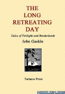 Download The Long Retreating Day by John Gaskin (.ePUB)