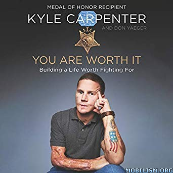 You Are Worth It by Kyle Carpenter, Don Yaeger