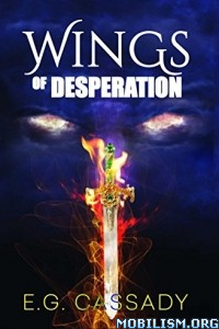 Download ebook Wings of Desperation by E.G. Cassady (.ePUB)