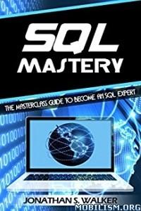 Download ebook SQL Mastery by Jonathan S. Walker (.ePUB)(.PDF)(.AZW3)