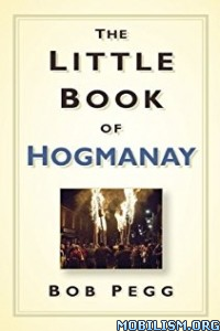 Download ebook The Little Book of Hogmanay by Bob Pegg (.ePUB)