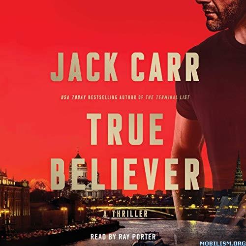 True Believer (James Reece #2) by Jack Carr (.M4B)