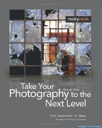 Take Your Photography to the Next Level By George Barr