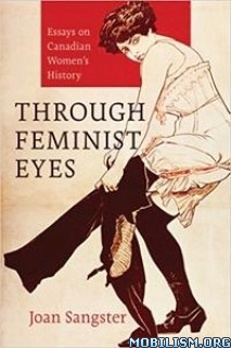 Download ebook Through Feminist Eyes by Joan Sangster (.PDF)