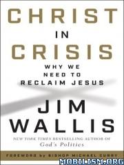 Christ in Crisis by Jim Wallis