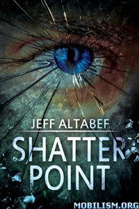 Download Shatter Point by Jeff Altabef (.ePUB)(.AZW3)
