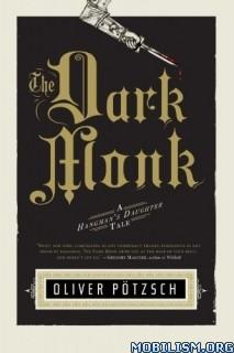 Download ebook The Dark Monk by Oliver Pötzsch (Potzsch) (.MP3)