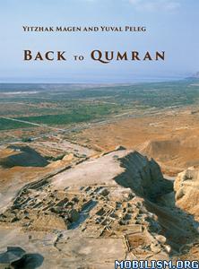 Back to Qumran: Final Report by Yitzhak Magen, Yuval Peleg