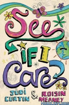 Download See If I Care by Judi Curtin & Roisin Meaney (.ePUB) (.MOBI)