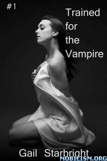 Download Trained for the Vampire series by Gail Starbright (.ePUB)