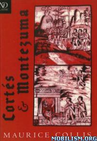 Download ebook Cortés & Montezuma by Maurice Collis (.ePUB)