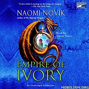 Download ebook Empire of Ivory by Naomi Novik (.MP3)