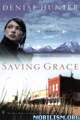 Download ebook Saving Grace by Denise Hunter (.ePUB)
