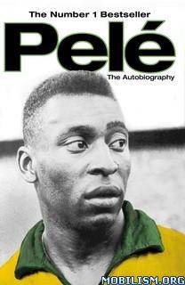 Pelé: The Autobiography by Pelé (Pele)