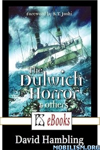 Download The Dulwich Horror & Others by David Hambling (.ePUB)