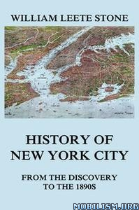 History of New York City by William Leete Stone