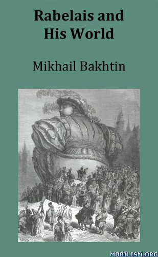 Rabelais and His World by Mikhail Bakhtin